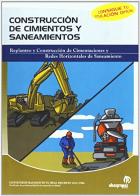 Construcción de cimientos y saneamientos: